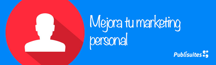8 formas de mejorar tu marketing personal