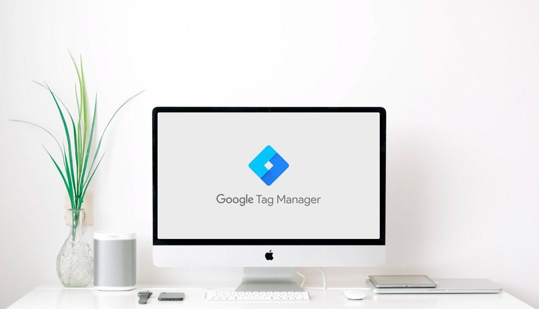 Qué es Google Tag Manager y cómo empezar a usarlo desde cero